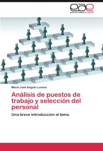 Analisis de Puestos de Trabajo y Seleccion del Personal por Mar a. Jos Angulo Lucena