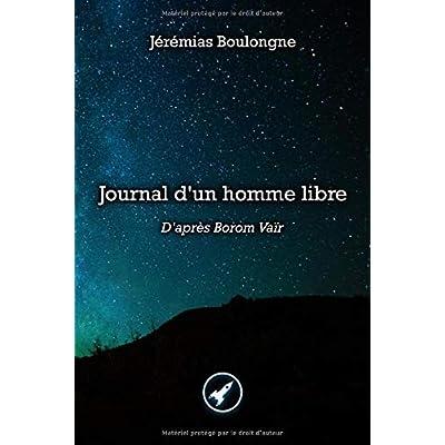 Journal d'un homme libre: D'après Borom Vaïr