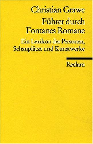 Führer durch Fontanes Romane: Ein Lexikon der Personen, Schauplätze und Kunstwerke