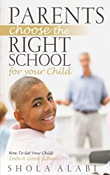 Parents Choose The Right School For Your Child: How To Get Your Child Into A Good School