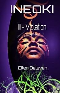 Ineoki, tome 3 : Violation par Ellen Delaven