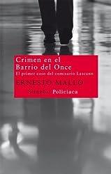 Crimen en el Barrio del Once / Crime in the Neighborhood of Eleven: El Primer Caso Del Comisario Lascano / the First Case of Lascano the Police Inspector by Ernesto Mallo (2011-01-18)