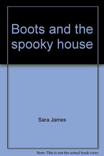 Title: Boots and the spooky house A Boots storybook