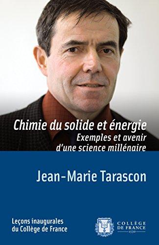 Chimie du solide et énergie. Exemples et avenir d'une science millénaire: Leçon inaugurale prononcée le jeudi 23janvier2014 (Leçons inaugurales)