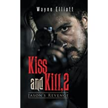 Kiss and Kill, 2: Jason's Revenge by Wayne Elliott (2014-04-03)