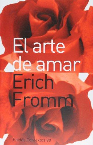 Arte de amar, el: 90 (Contextos) por Erich Fromm