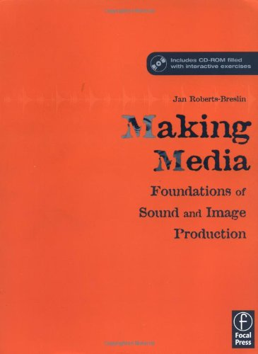 Making Media Foundations Of Sound And Image Production