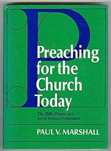 Preaching for the Church Today: The Skills, Prayer, Art of Sermon Preparation por Paul Victor Marshall