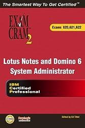 Lotus Notes and Domino 6 System Administrator Exam Cram 2 (Exam Cram 620, 621, 622): Exams 620, 621, 622
