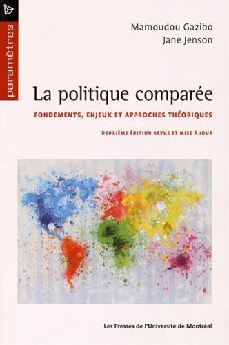 La politique comparée : Fondements, enjeux et approches théoriques par Mamoudou Gazibo