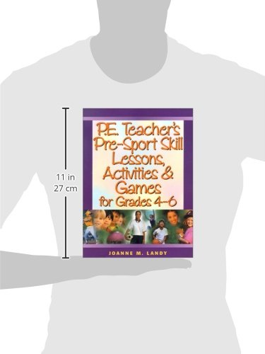 P.E. Teacher's Pre-Sports Skill Lessons, Activities and Games for Grades 4-6