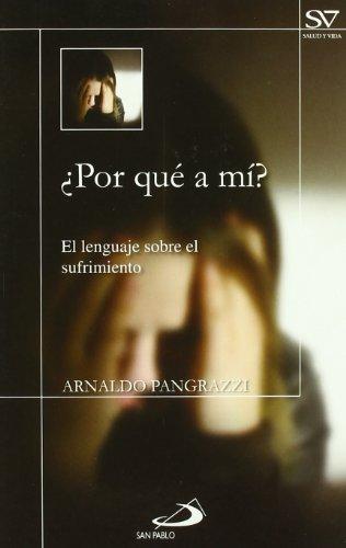 ¿Por qué a mi ?: E lenguaje sobre el sufrimiento (Biblioteca hospitalaria)