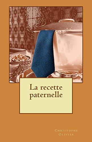 La recette paternelle par [Olivier, Christophe]