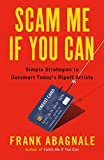 Scam Me If You Can: Simple Strategies to Outsmart Today's Ripoff Artists (English Edition)