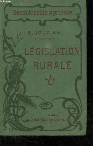 LEGISLATION RURALE. par JOUZIER E.