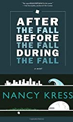 After the Fall, Before the Fall, During the Fall: A Novel by Kress, Nancy ( 2012 )