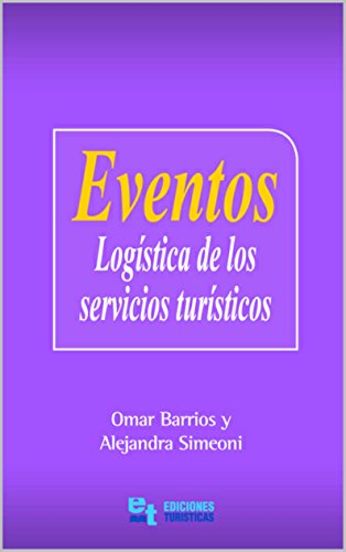 EVENTOS: LOGÍSTICA DE LOS SERVICIOS TURÍSTICOS por Alejandra Simeoni