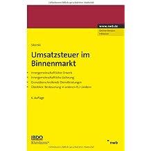 Umsatzsteuer im Binnenmarkt: Innergemeinschaftlicher Erwerb. Innergemeinschaftlicher Lieferung. Grenzüberschreitende Dienstleistungen. Besteuerung in anderen EU-Ländern
