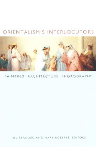 orientalisms-interlocutors-painting-architecture-photography-objects-histories