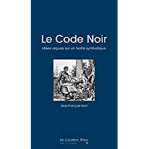 Le Code Noir: idées reçues sur le Code Noir