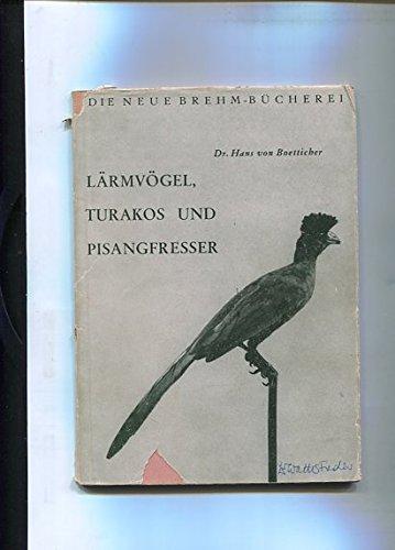 Die Neue Brehm-Bücherei, Heft 147: Die Lärmvögel, Turakos und Pisangfresser (Musophagidae)