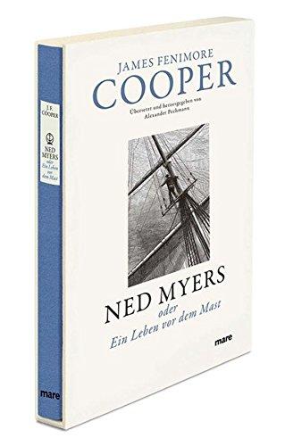 Ned Myers: oder Ein Leben vor dem Mast