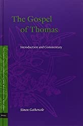 The Gospel of Thomas: Introduction and Commentary (Texts and Editions for New Testament Study) by Simon Gathercole (2014-05-23)