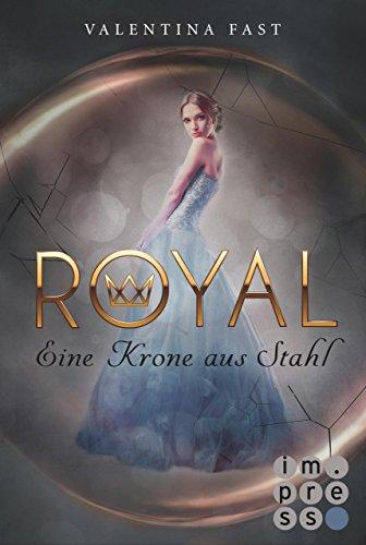 Royal 4: Eine Krone aus Stahl (Krone Robe Und)