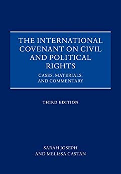 The International Covenant on Civil and Political Rights: Cases, Materials, and Commentary par [Joseph, Sarah, Castan, Melissa]