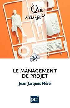Le management de projet: « Que sais-je ? » n° 3059 von [Néré, Jean-Jacques]
