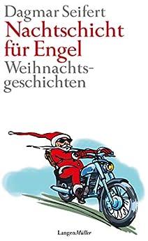 Nachtschicht für Engel: Weihnachtsgeschichten
