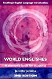 World Englishes: A Resource Book for Students (Routledge English Language Introductions)