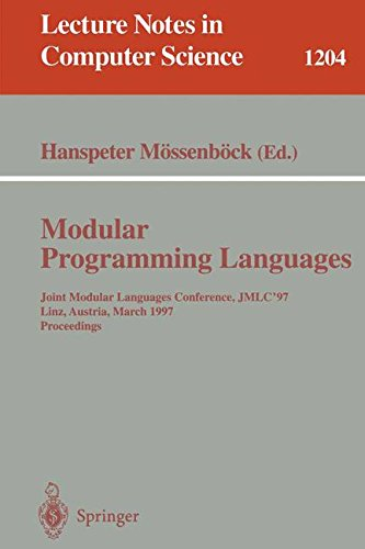 Modular Programming Languages: Joint Modular Languages Conference, JMLC'97 Linz, Austria, March 19-21, 1997, Proceedings (Lecture Notes in Computer Science)