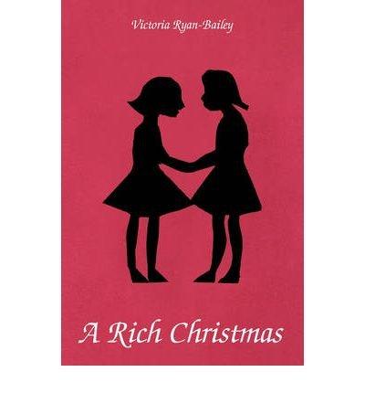[ [ [ A Rich Christmas [ A RICH CHRISTMAS ] By Ryan-Bailey, Victoria ( Author )Nov-06-2007 Paperback