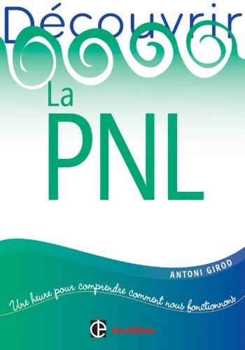Découvrir la PNL par Antoni Girod
