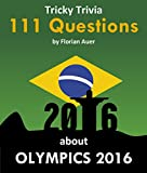 111 Questions about Olympics 2016 - Tricky Trivia