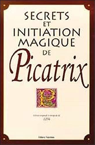 Secret et Initiation magique de Picatrix