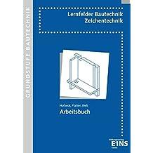 Lernfelder Bautechnik: Bautechnik - Fachzeichnen, Grundstufe, Neuauflage