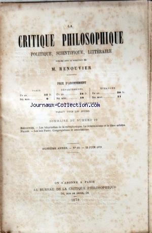 CRITIQUE PHILOSOPHIQUE (LA) [No 19] du 12/06/1879 - PILLON / LES LOIS FERRY - RENOUVIER / LES LABYRINTHES DE LA METAPHYSIQUE - LE DETERMINISME ET LE LIBRE ARBITRE -