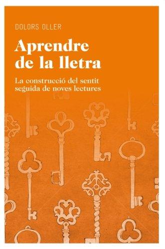 Aprendre de la lletra: La construcció del sentit seguida de noves lectures (Aula Book 23) (Catalan Edition) por Dolors Oller Rovira