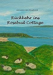 Rückkehr ins Rosebud Cottage
