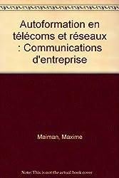 Autoformation en télécoms et réseaux : Communications d'entreprise