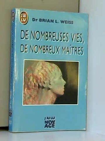 De nombreuses vies, de nombreux maîtres par Brian L. Weiss