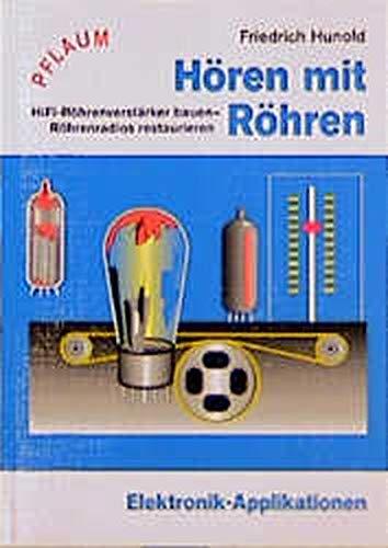 Hören mit Röhren: HiFi-Röhrenverstärker bauen - Röhrenradios restaurieren