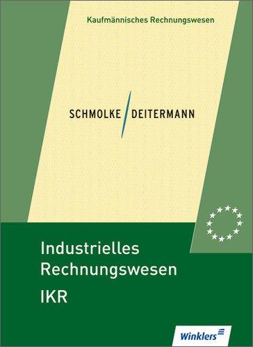 Winklers Verlag im Westermann Schulbuch Industrielles Rechnungswesen - IKR: Schülerbuch, 41., überarbeitete Auflage, 2012