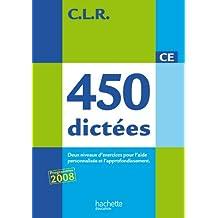 CLR 450 dictées CE - Livre de l'élève - Ed.2010