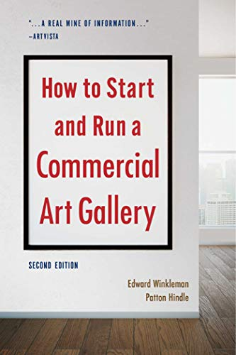 How to Start and Run a Commercial Art Gallery (Second) por Edward Winkleman