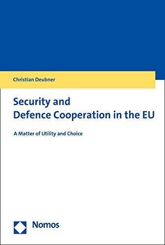 Security and Defence Cooperation in the EU: A Matter of Utility and Choice