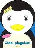 Ciao, pinguino! Attacca e colora. Con adesivi. Ediz. a colori