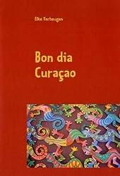Bon dia Curaçao: Der etwas andere Reiseführer